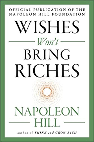 Napoleon Hill – Wishes Won't Bring Riches Audiobook