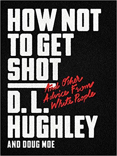 D. L. Hughley – How Not to Get Shot Audiobook