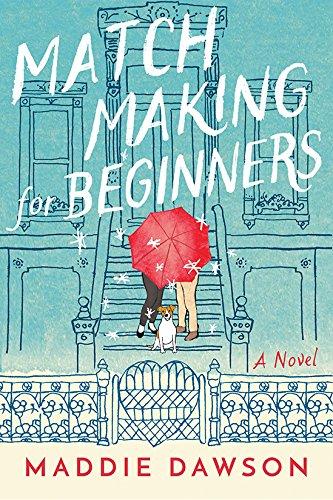 Maddie Dawson – Matchmaking for Beginners Audiobook